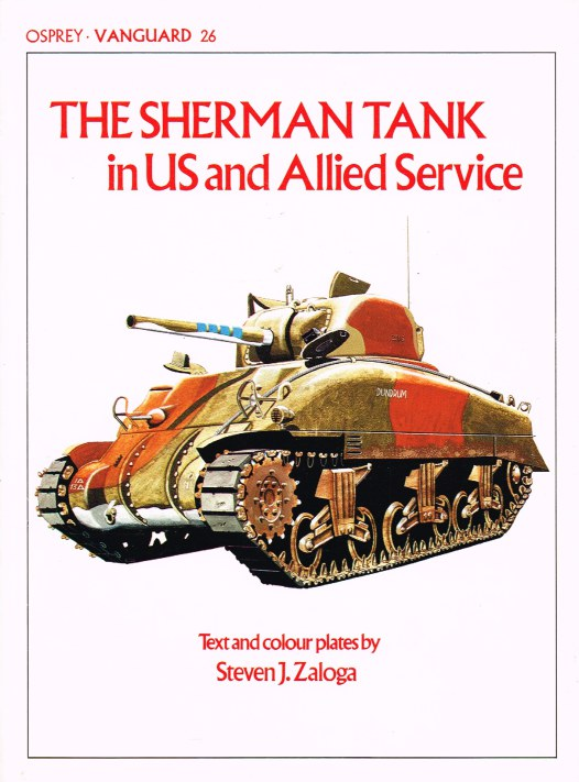 Image for OSPREY VANGUARD 26: THE SHERMAN TANK IN US AND ALLIED SERVICE