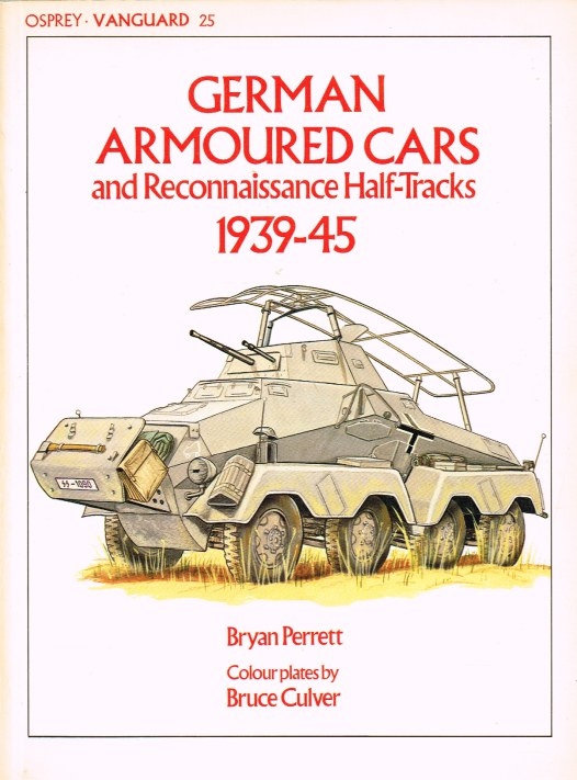 Image for OSPREY VANGUARD 25: GERMAN ARMOURED CARS AND RECONNAISSANCE HALF-TRACKS 1939-45