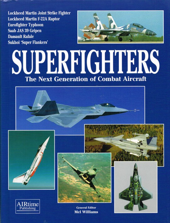 Image for SUPERFIGHTERS : THE NEXT GENERATION OF COMBAT AIRCRAFT