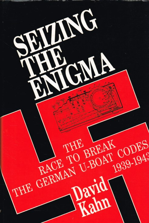 Image for SEIZING THE ENIGMA : THE RACE TO BREAK THE GERMAN U-BOAT CODES, 1939-1943
