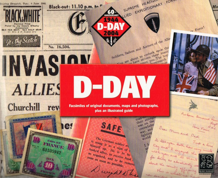 Image for D-DAY : FACSIMILES OF ORIGINAL DOCUMENTS, MAPS AND PHOTOGRAPHS, PLUS AN ILLUSTRATED GUIDE