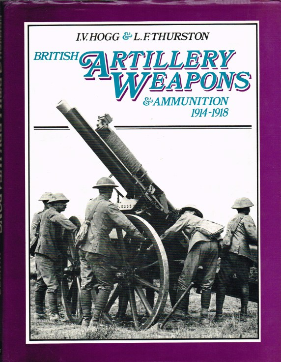 Image for BRITISH ARTILLERY WEAPONS AND AMMUNITION 1914 - 1918