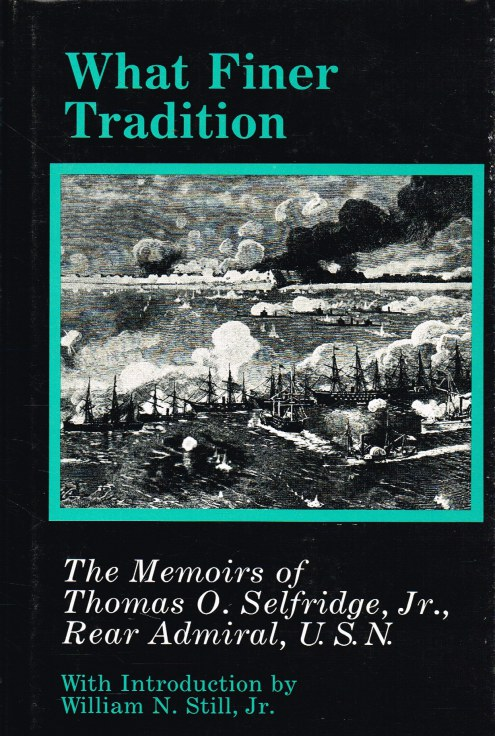 Image for WHAT FINER TRADITION : THE MEMOIRS OF THOMAS O. SELFRIDGE, JR,. REAR ADMIRAL, USN