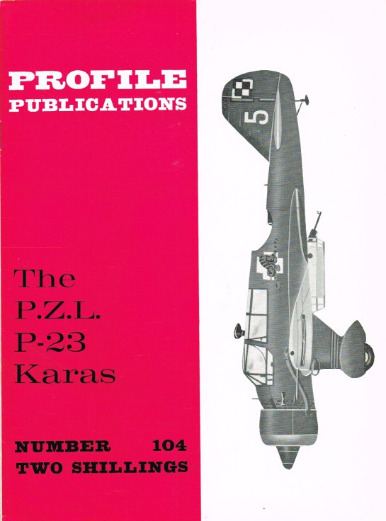 Image for PROFILE PUBLICATIONS NUMBER 104: THE P.Z.L. P-23 KARAS