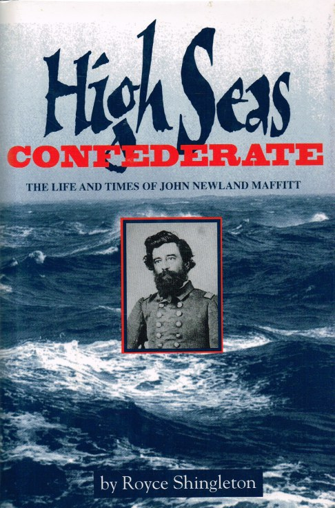 Image for HIGH SEAS CONFEDERATE : THE LIFE AND TIMES OF JOHN NEWLAND MAFFITT