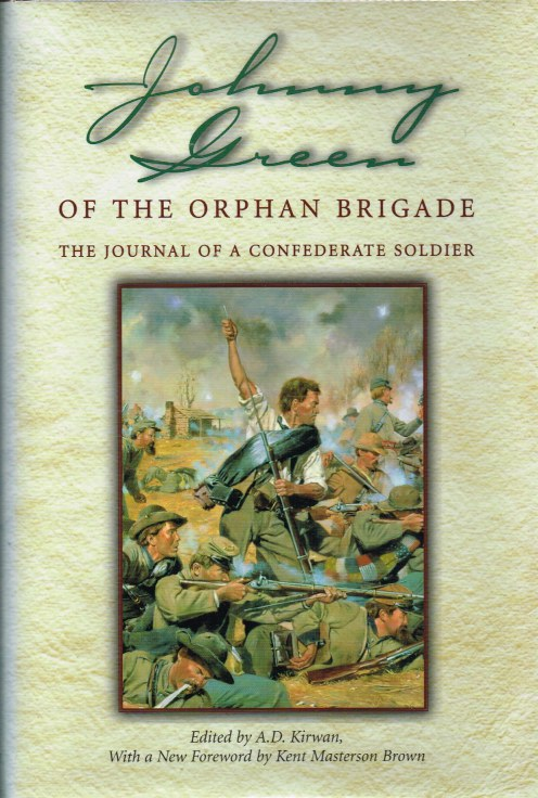 Image for JOHNNY GREEN OF THE ORPHAN BRIGADE : THE JOURNAL OF A CONFEDERATE SOLDIER