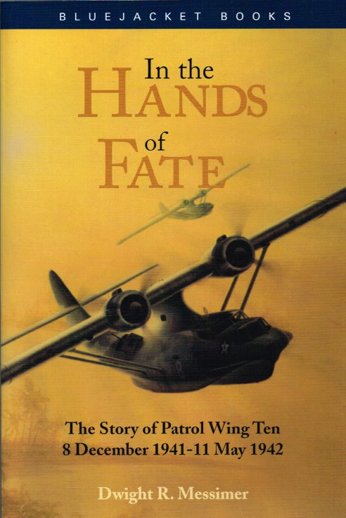 Image for IN THE HANDS OF FATE : THE STORY OF PATROL WING TEN, 8 DECEMBER 1941 - 11 MAY 1942