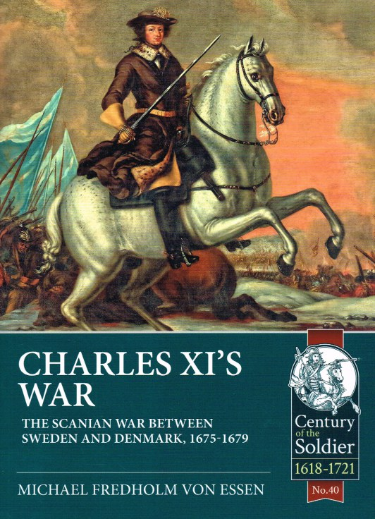 Image for CHARLES XI'S WAR : THE SCANIAN WAR BETWEEN SWEDEN AND DENMARK, 1675-1679