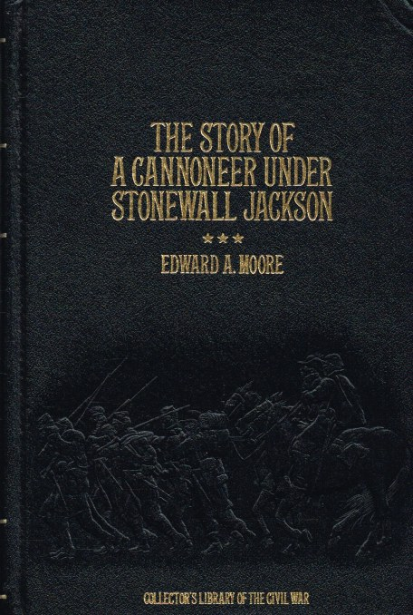Image for THE STORY OF A CANNONEER UNDER STONEWALL JACKSON
