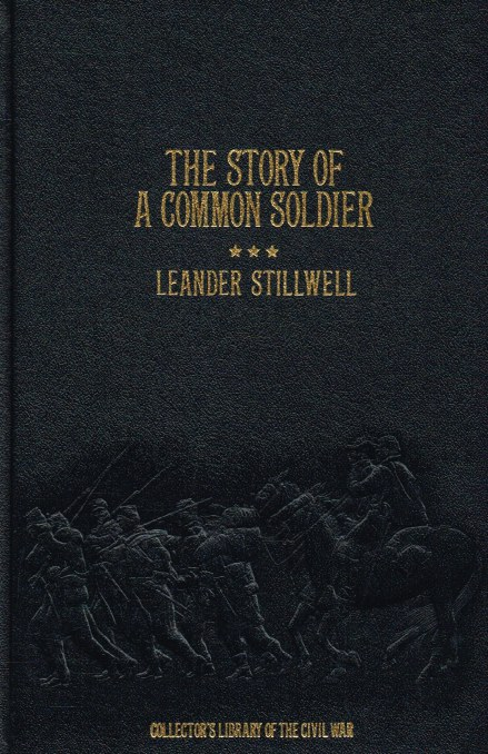 Image for THE STORY OF A COMMON SOLDIER OF ARMY LIFE IN THE CIVIL WAR 1861-1865 (SECOND EDITION)