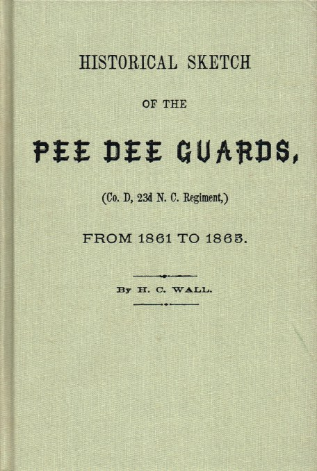 Image for HISTORICAL SKETCH OF THE PEE DEE GUARDS, (CO. D, 23D N.C. REGIMENT) FROM 1861 TO 1863