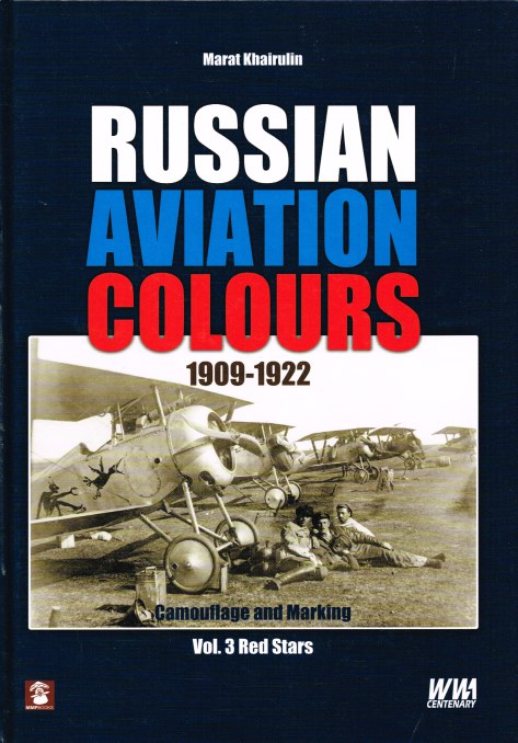 Image for RUSSIAN AVIATION COLOURS 1909-1922 VOL.3: RED STARS