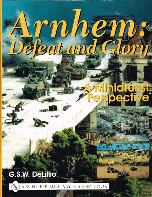 Image for ARNHEM: DEFEAT AND GLORY - A MINIATURIST PERSPECTIVE