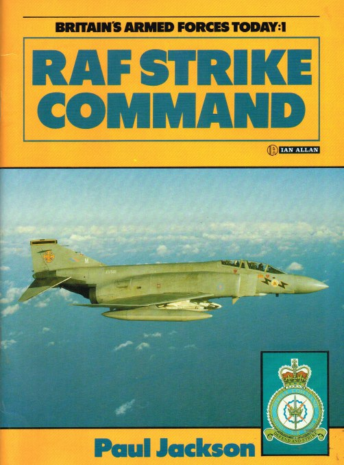 Image for BRITAIN'S ARMED FORCES TODAY: 1 RAF STRIKE COMMAND