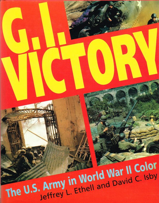 Image for G.I. VICTORY : THE US ARMY IN WORLD WAR II COLOR