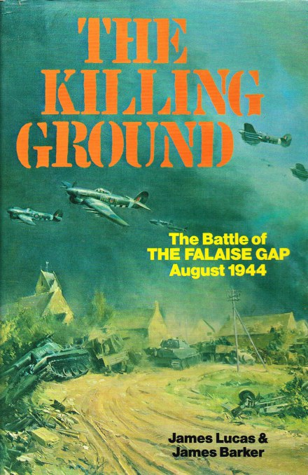 Image for THE KILLING GROUND : THE BATTLE OF THE FALAISE GAP, AUGUST 1944