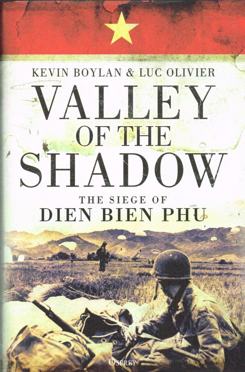 Image for VALLEY OF THE SHADOW : THE SIEGE OF DIEN BIEN PHU