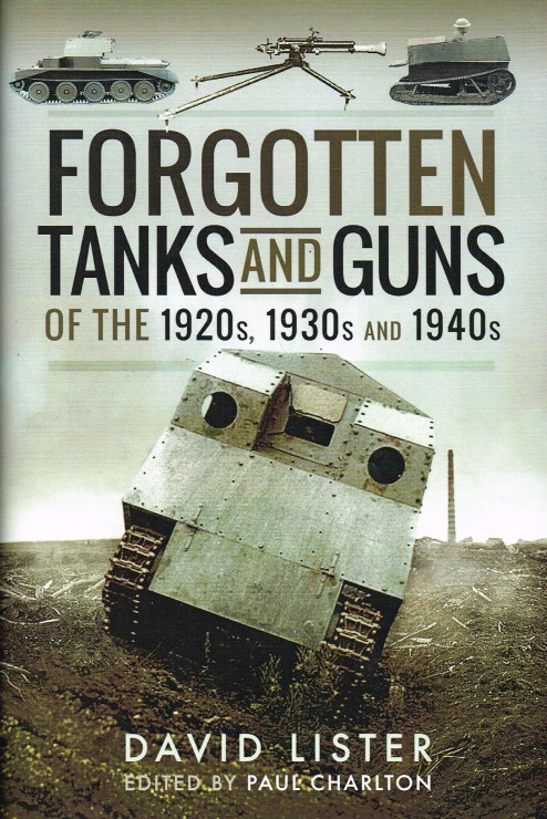 Image for FORGOTTEN TANKS AND GUNS OF THE 1920S, 1930S AND 1940S