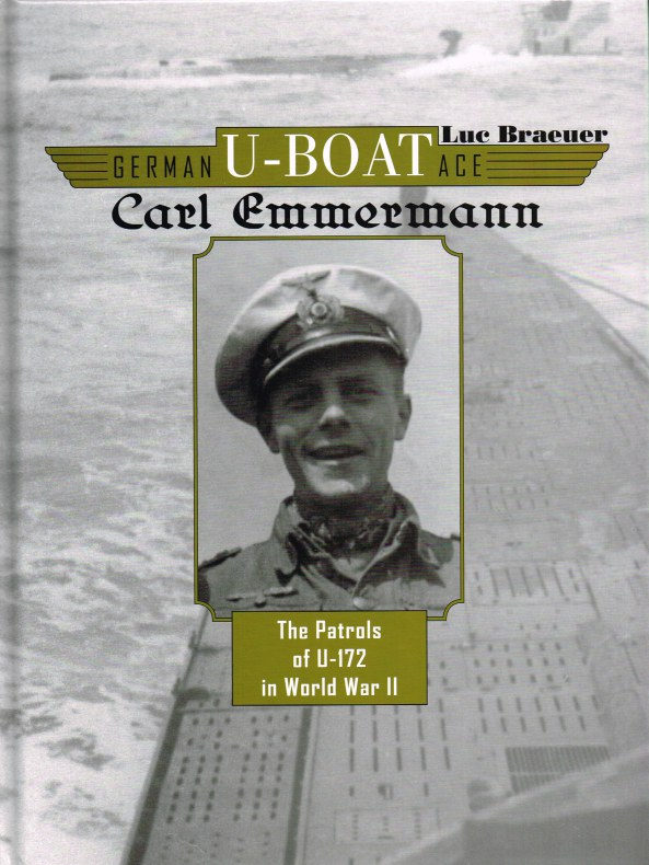 Image for GERMAN U-BOAT ACE: CARL EMMERMANN - THE PATROLS OF U-172 IN WORLD WAR II