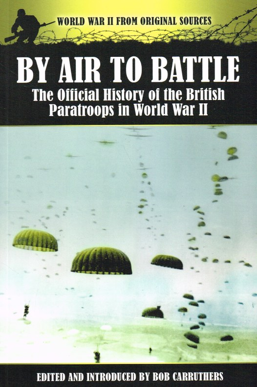 Image for BY AIR TO BATTLE: THE OFFICIAL HISTORY OF THE BRITISH PARATROOPS IN WORLD WAR II