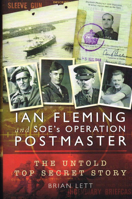 Image for IAN FLEMING AND SOE'S OPERATION POSTMASTER : THE UNTOLD TOP SECRET STORY