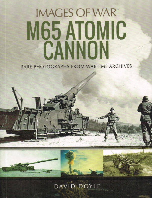 Image for IMAGES OF WAR: M65 ATOMIC CANNON