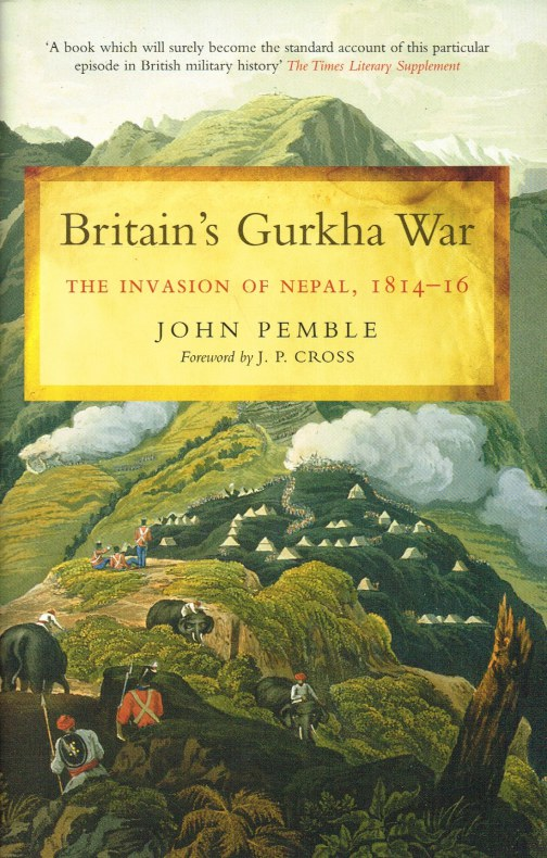 Image for BRITAIN'S GURKHA WAR : THE INVASION OF NEPAL 1814-16