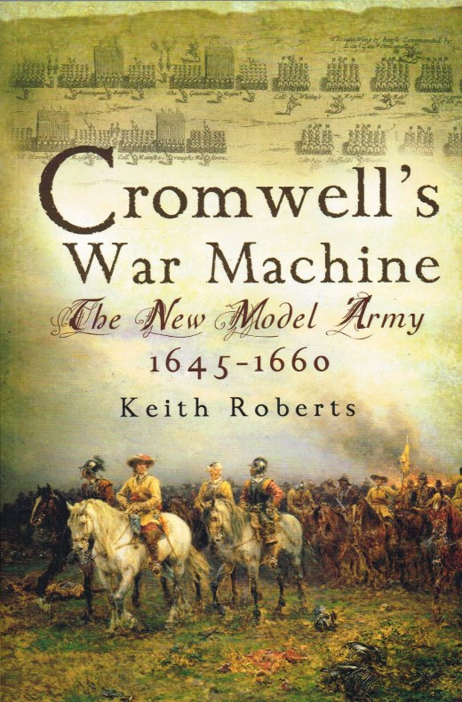 Image for CROMWELL'S WAR MACHINE : THE NEW MODEL ARMY 1645-1660