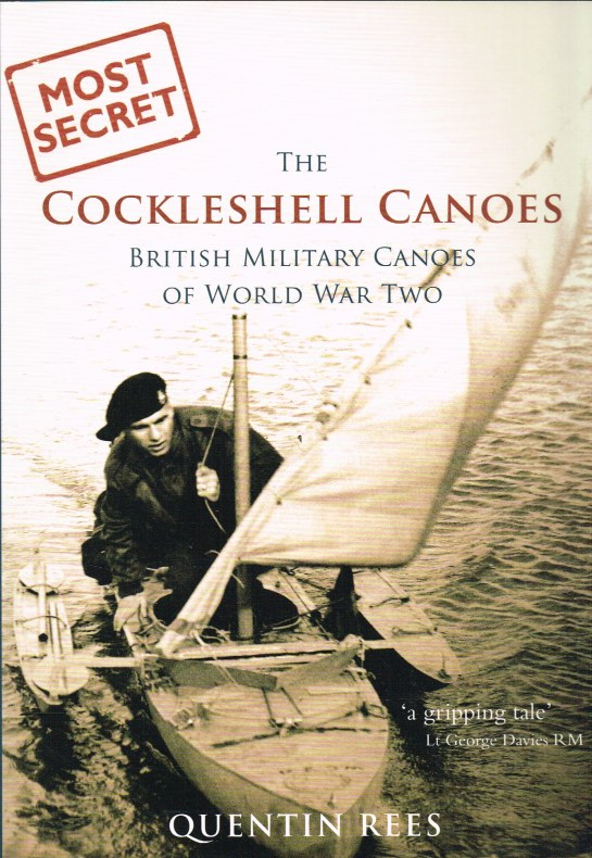 Image for THE COCKLESHELL CANOES : BRITISH MILITARY CANOES OF WORLD WAR TWO