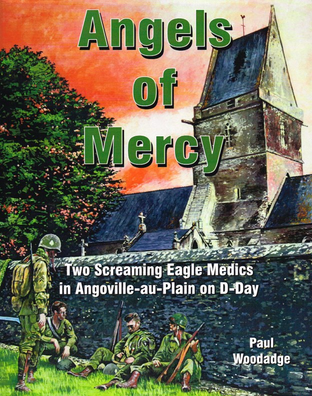 Image for ANGELS OF MERCY : TWO SCREAMING EAGLE MEDICS IN ANGOVILLE-AU-PLAIN ON D-DAY (SIGNED COPY)