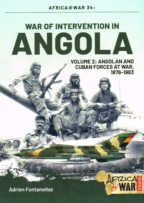 Image for WAR OF INTERVENTION IN ANGOLA VOLUME 2: ANGOLAN AND CUBAN FORCES AT WAR, 1976-1983