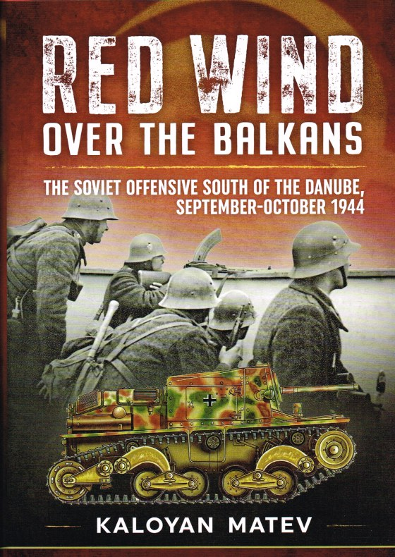 Image for RED WIND OVER THE BALKANS : THE SOVIET OFFENSIVE SOUTH OF THE DANUBE, SEPTEMBER - OCTOBER 1944