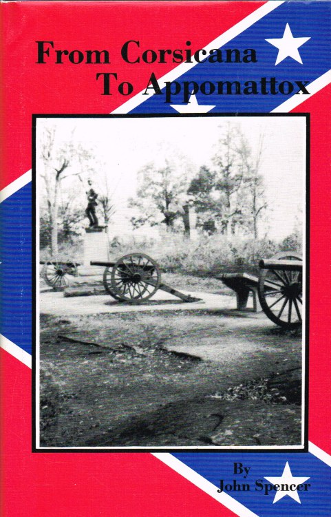 Image for FROM CORSICANA TO APPOMATTOX : THE STORY OF THE CORSICANA INVINCIBLES AND THE NAVARRO RIFLES (SIGNED COPY)