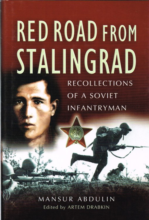 Image for RED ROAD FROM STALINGRAD : RECOLLECTIONS OF A SOVIET INFANTRYMAN