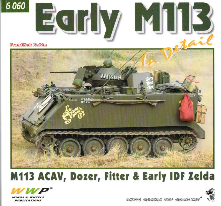 Image for EARLY M113 IN DETAIL : M113 ACAV, DOZER, FITTER & EARLY IDF ZELDA