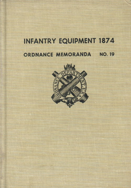 Image for ORDNANCE MEMORANDA NO.19: INFANTRY EQUIPMENT 1874