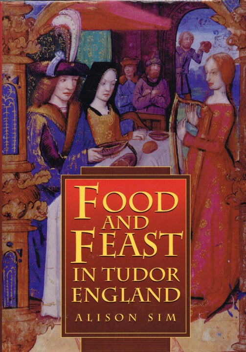 Image for FOOD AND FEAST IN TUDOR ENGLAND