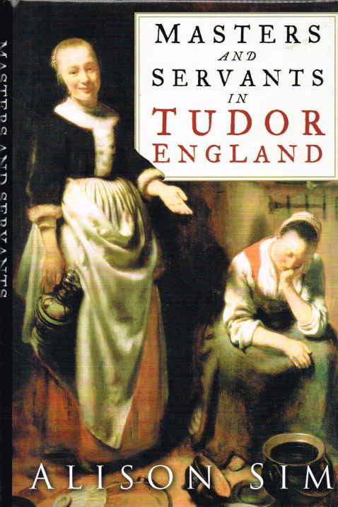 Image for MASTERS AND SERVANTS IN TUDOR ENGLAND