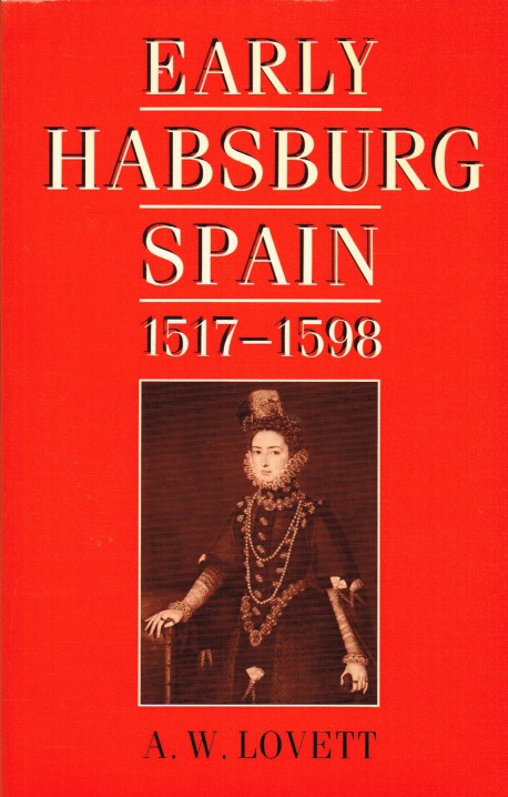 Image for EARLY HABSBURG SPAIN 1517-1598