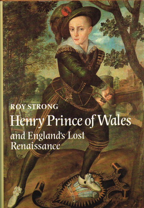 Image for HENRY PRINCE OF WALES AND ENGLAND'S LOST RENAISSANCE
