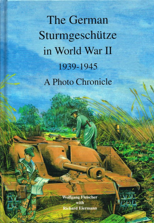 Image for THE GERMAN STURMGESCHUTZE IN WORLD WAR II 1939-1945 : A PHOTO CHRONICLE