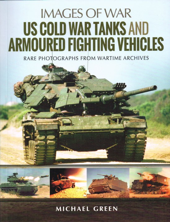 Image for IMAGES OF WAR: US COLD WAR TANKS AND ARMOURED FIGHTING VEHICLES