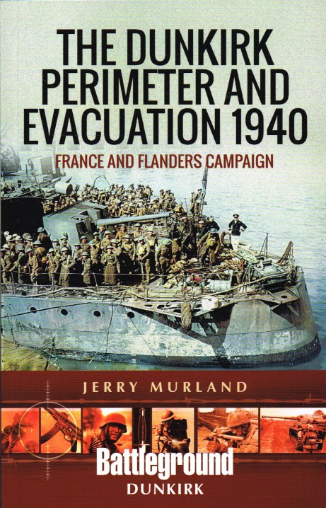 Image for THE DUNKIRK PERIMETER AND EVACUATION 1940 : FRANCE AND FLANDERS CAMPAIGN