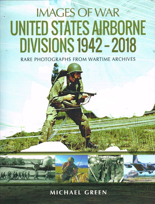 Image for IMAGES OF WAR: UNITED STATES AIRBORNE DIVISIONS 1942-2018