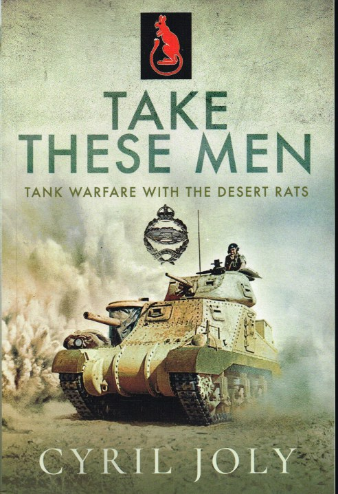 Image for TAKE THESE MEN : TANK WARFARE WITH THE DESERT RATS