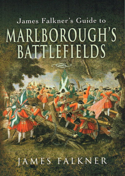 Image for JAMES FALKNER'S GUIDE TO MARLBOROUGH'S BATTLEFIELDS