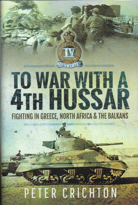 Image for TO WAR WITH A 4TH HUSSAR : FIGHTING IN GREECE, NORTH AFRICA AND THE BALKANS