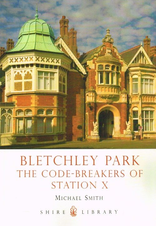 Image for BLETCHLEY PARK : THE CODE-BREAKERS OF STATION X