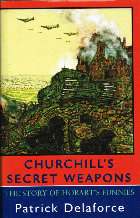 Image for CHURCHILL'S SECRET WEAPONS : THE STORY OF HOBART'S FUNNIES