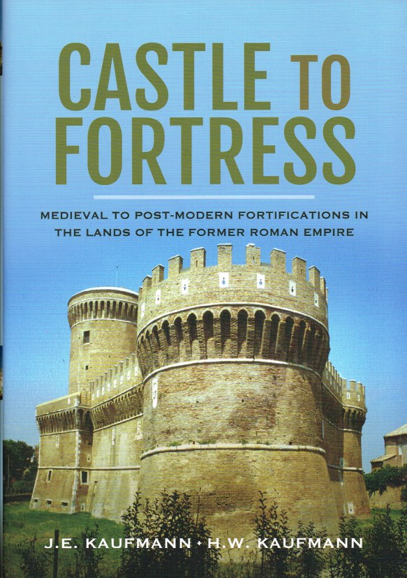 Image for CASTLE TO FORTRESS : MEDIEVAL TO POST-MODERN FORTIFICATIONS IN THE LANDS OF THE WESTERN ROMAN EMPIRE